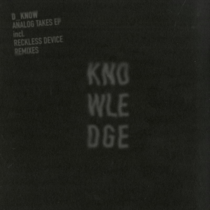 KNWLDG005 D_Know Analog Takes EP