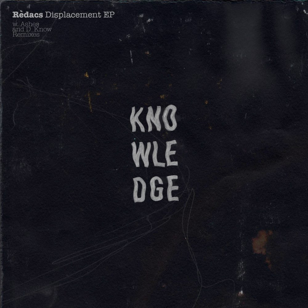 KNWLDG007 Redacs Displacement EP